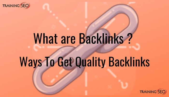 What Are Backlinks ? How you can Get Quality Backlinks ?
