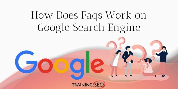 How Does Faq Work on Google Search Engine