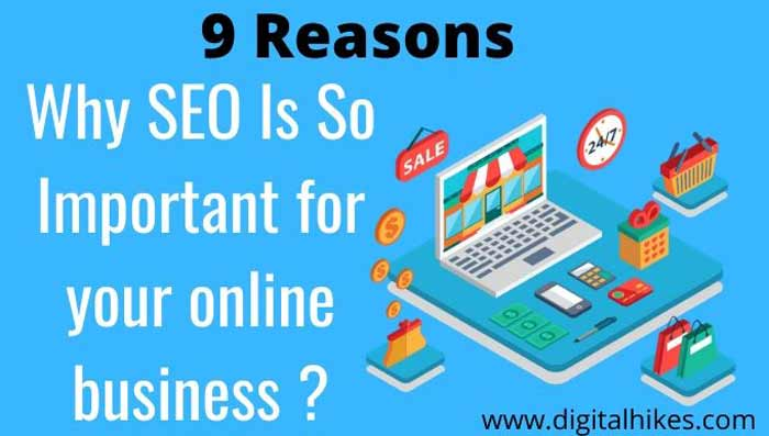 9 Reasons Why SEO is So Important For Your Business?
